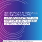 RECOMENDACIONES INTERNACIONALES SOBRE BUENAS PRÁCTICAS PARA LA IDENTIFICACIÓN Y PREVENCIÓN TEMPRANAS DE COMPLICACIONES DE HERIDAS QUIRÚRGICAS 2020